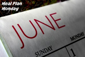 Meal Plan Monday June