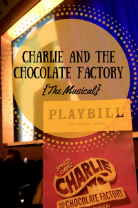 The musical Charlie and the Chocolate Factory.