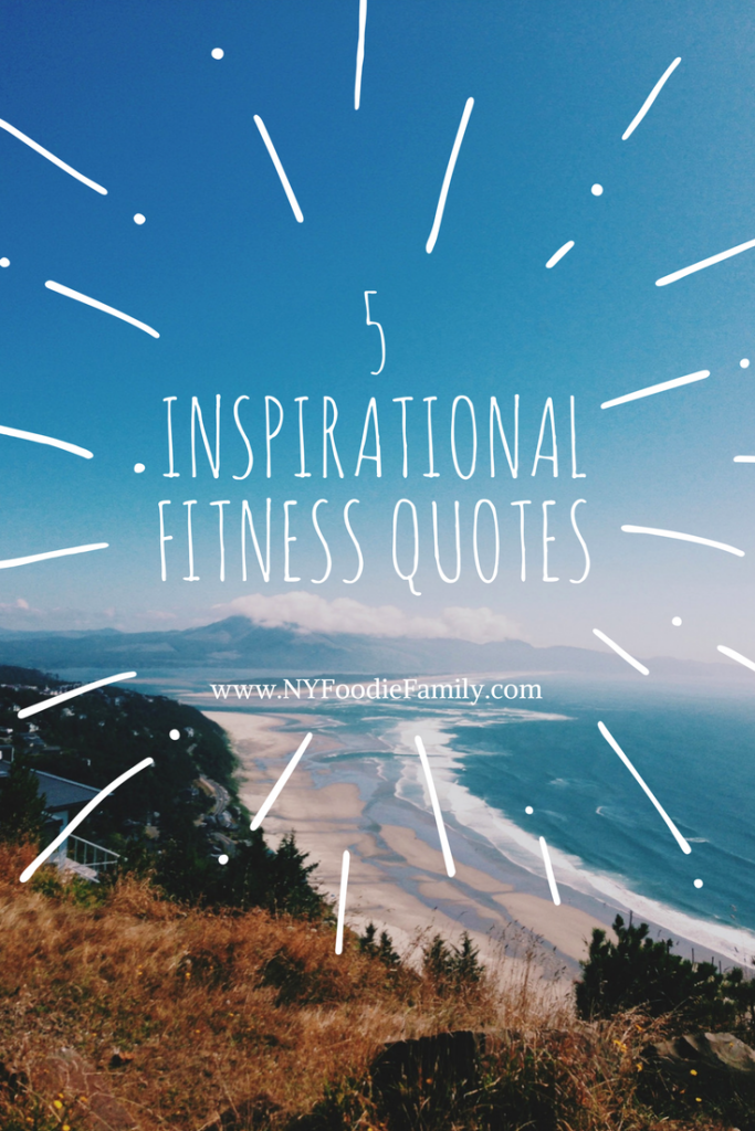 5 inspirational fitness quotes to help motivate you when you need a little encouragement with your exercise routine.